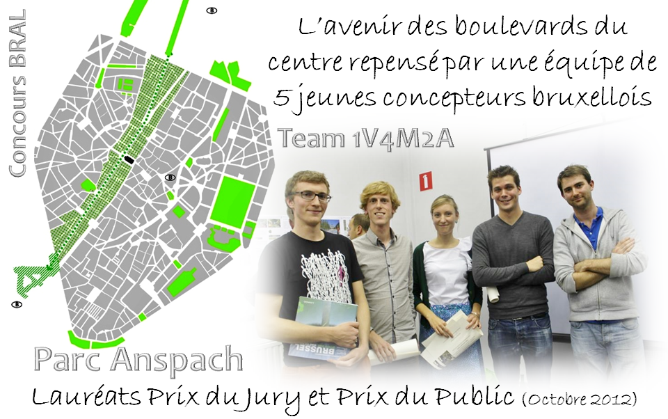 """""""Parc Anspach"""" -  Concours BRAL - L'avenir des boulevards du centre repensé par une équipe de 5 jeunes concepteurs bruxellois (1V4M2A) Lauréats du Prix du Jury & du Prix du Public - Bruxelles-Bruxellons"""