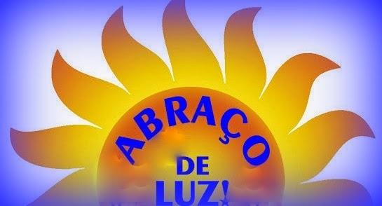 ABRAÇO DE LUZ!