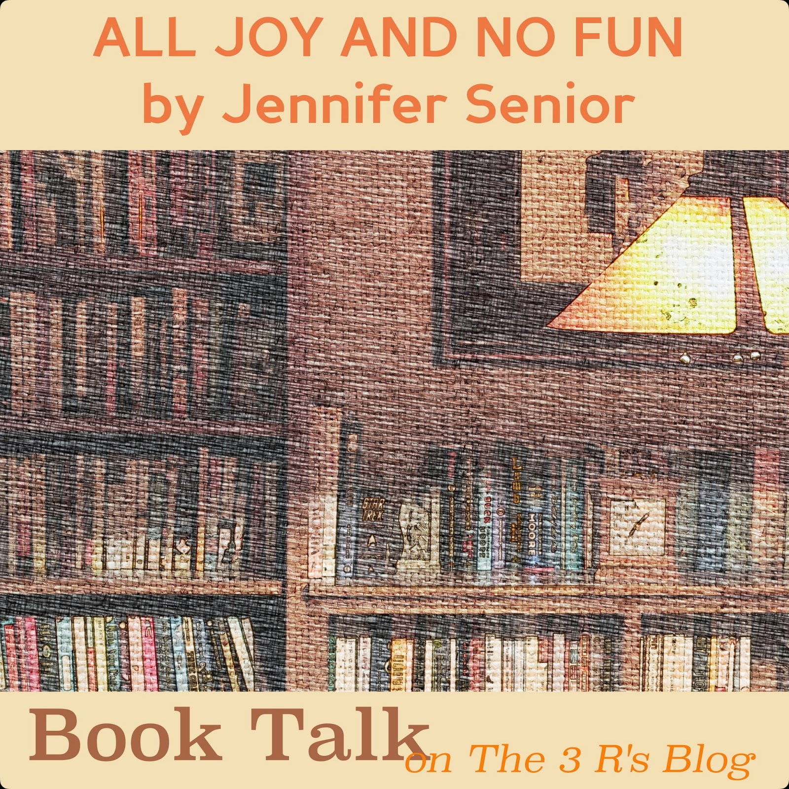 Audiobook discussion on The 3 Rs Blog ALL JOY AND NO FUN: THE PARADOX OF MODERN PARENTHOOD by Jennifer Senior