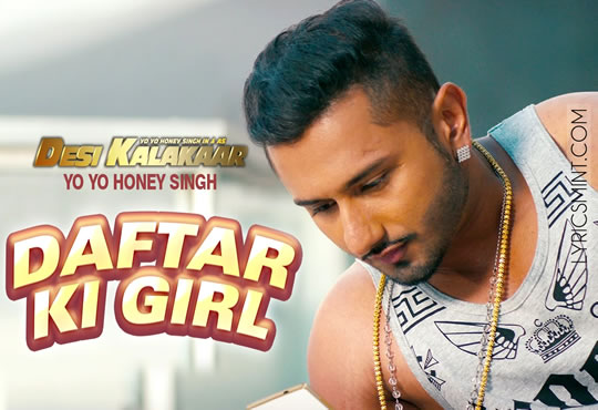 Daftar Ki Girl - Honey Singh