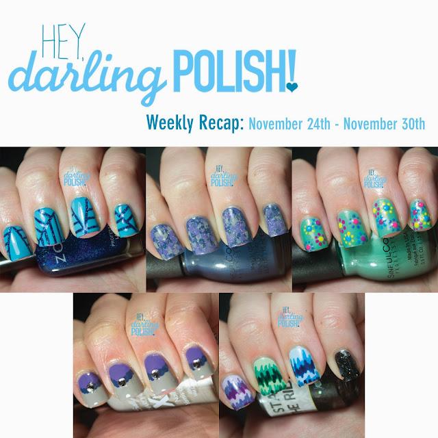hey darling polish, weekly recap, nail blog