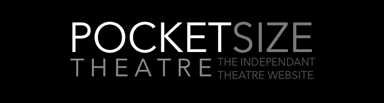 Pocket Size Theatre, an Independent Theatre Website