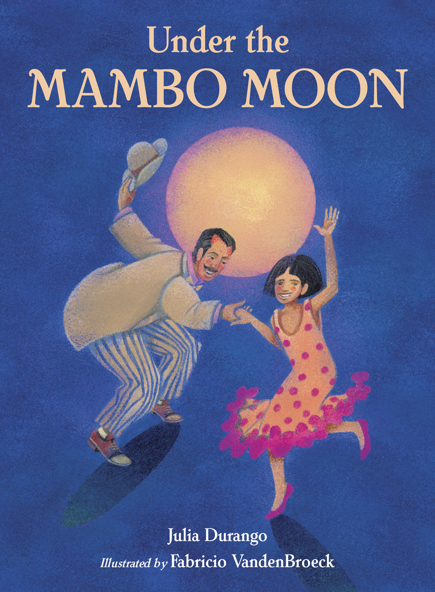 Under the Mambo Moon Julia Durango and Fabricio VandenBroeck