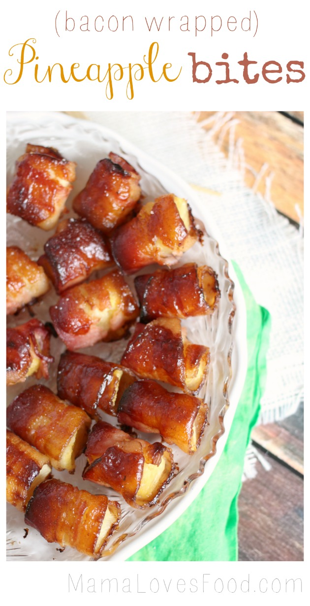 Mama Loves Food!: Bacon Wrapped Pineapple Bites
