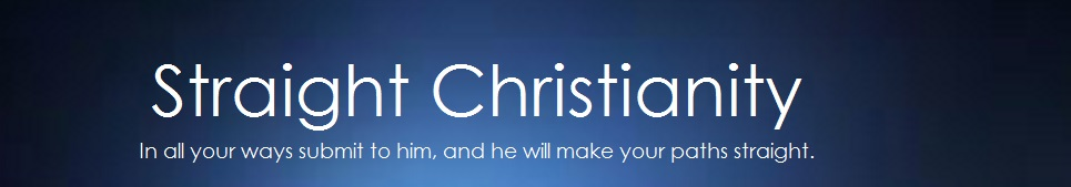 Straight Christianity ~ Eric W. King
