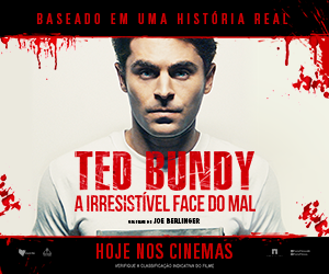 TED BUNDY – A IRRESISTÍVEL FACE DO MAL