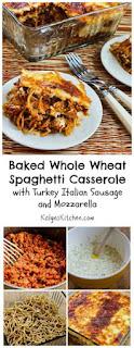 Baked Whole Wheat Spaghetti Casserole Recipe with Turkey Italian Sausage and Mozzarella [from KalynsKitchen.com]