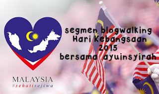 segmen blogwalking Hari Kebangsaan 2015 bersama ayuinsyirah