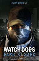 http://lesreinesdelanuit.blogspot.fr/2015/08/watch-dogs-dark-clouds-de-john-shirley.html