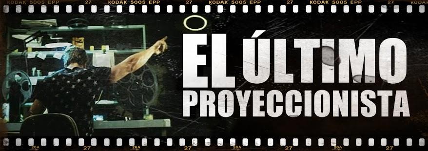 EL ÚLTIMO PROYECCIONISTA