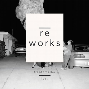 TRENTEMOLLER - LOST REWORKS