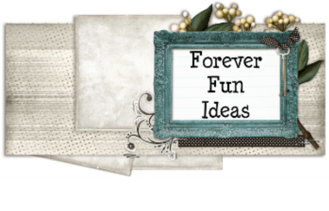 Forever Fun Ideas