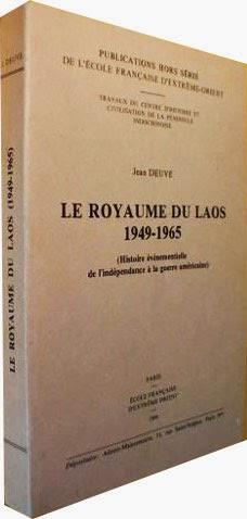 Book cover:  Le Royaume du Laos 1949–1965 - Histoire Événementielle de l'indépendance à la guerre américaine by Jean Deuve