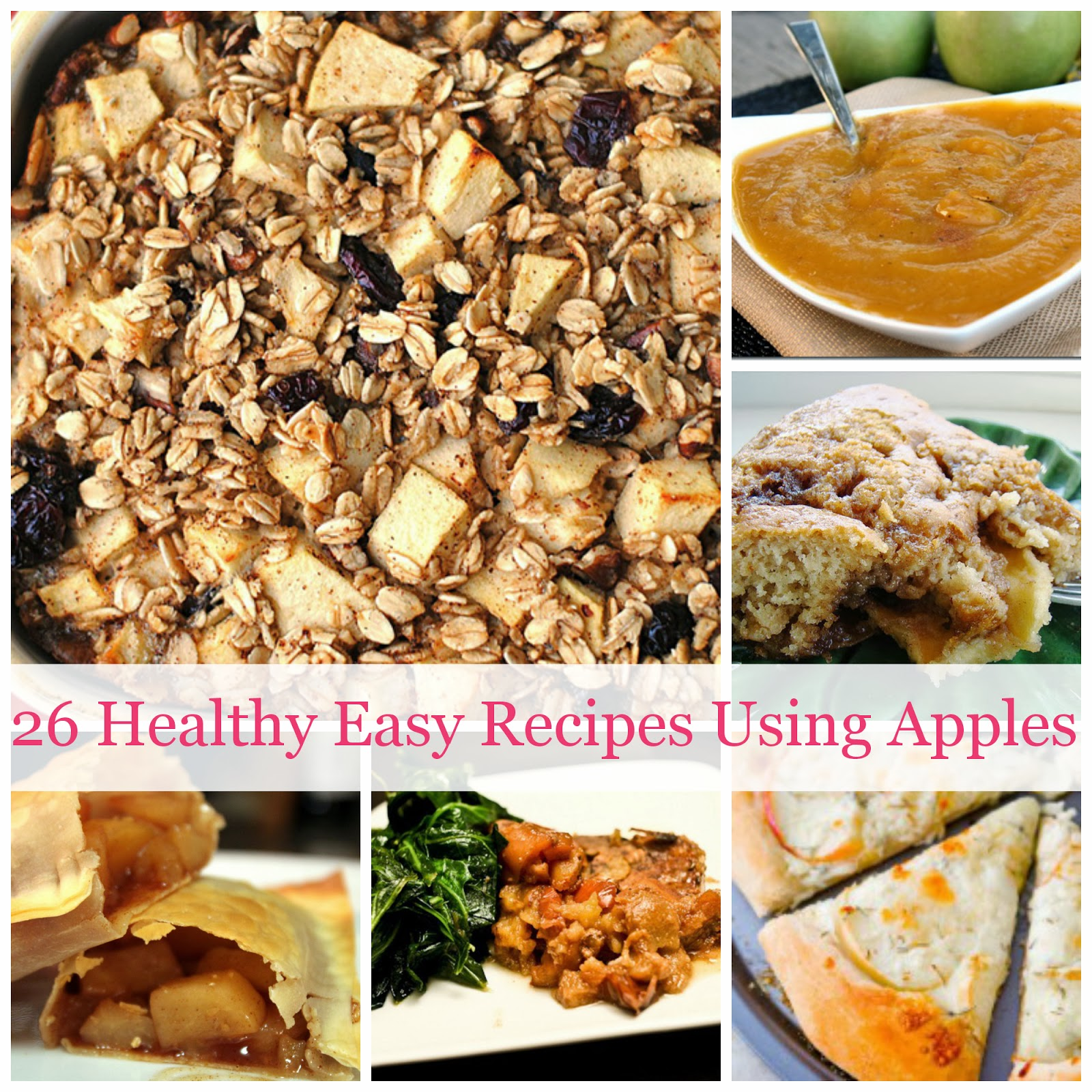 26 Healthy Easy Recipes Using Apples