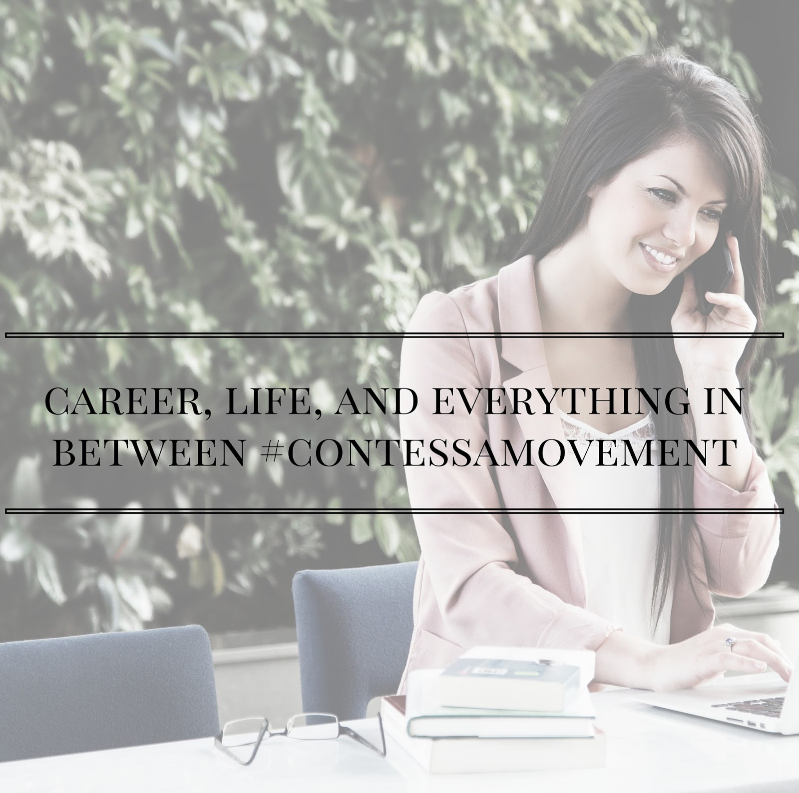 Career, Life, And Everything In Between #ContessaMovement | http://www.alyssajfreitas.com/2015/09/career-life-and-everything-in-between.html