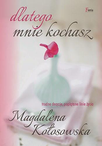 """#34 Recenzja książki """"Dlatego mnie kochasz"""" Magdalena Kołosowska"""