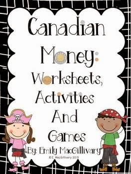 http://www.teacherspayteachers.com/Product/Canadian-Money-Coins-Pirate-Themed-Worksheets-Activities-and-Games-715421