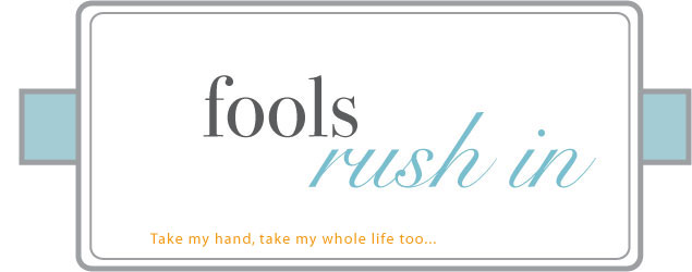 Fools Rush In