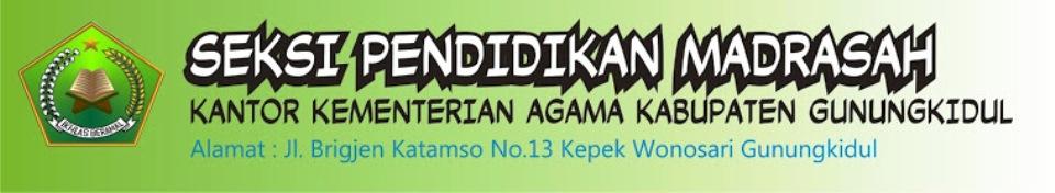 Seksi Pendidikan Madrasah   Kantor Kementerian Agama Kab.Gunungkidul