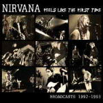 Nirvana – Feels Like The First Time 2012