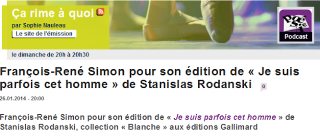 http://www.franceculture.fr/emission-ca-rime-a-quoi-francois-rene-simon-pour-son-edition-de-%C2%AB-je-suis-parfois-cet-homme-%C2%BB-de-sta