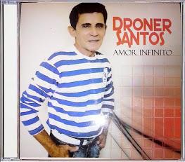 """BAIXAR CD """"DRONER SANTOS"""" - AMOR INFINITO (2015)."""