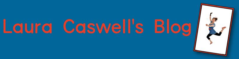 Laura Caswell's Amazing Blog