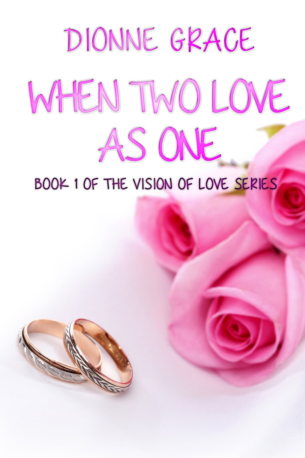 When Two Love as One by Dionne Grace