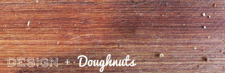 Design + Doughnuts