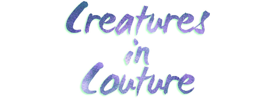 Creatures in Couture