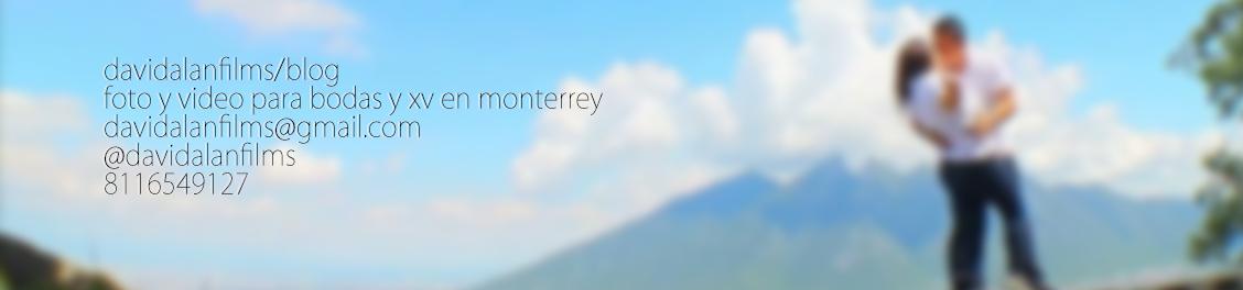 foto video boda Monterrey,davidalanfilms/blog