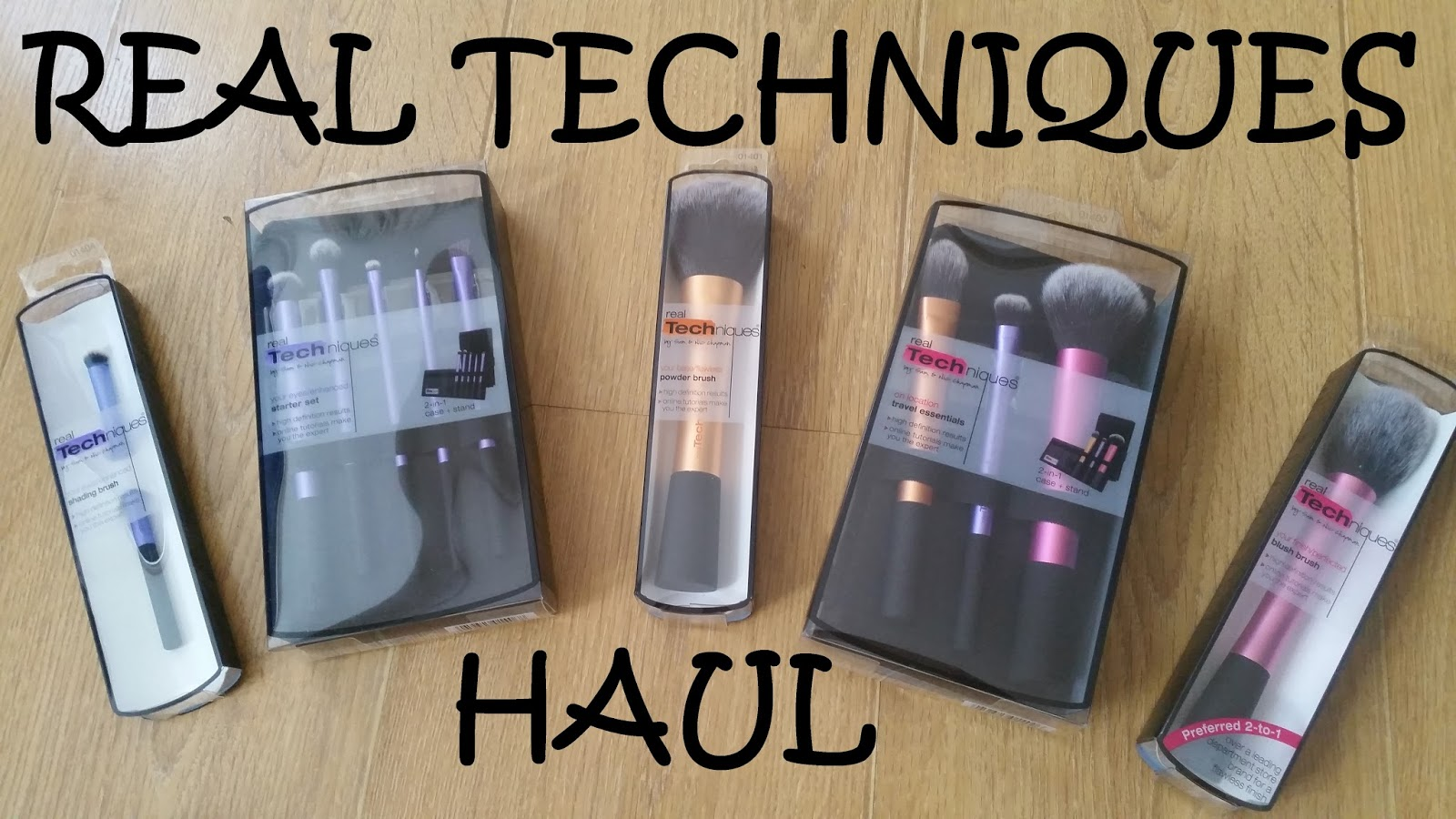 Real Techniques Haul, Sam and Nic Chapman
