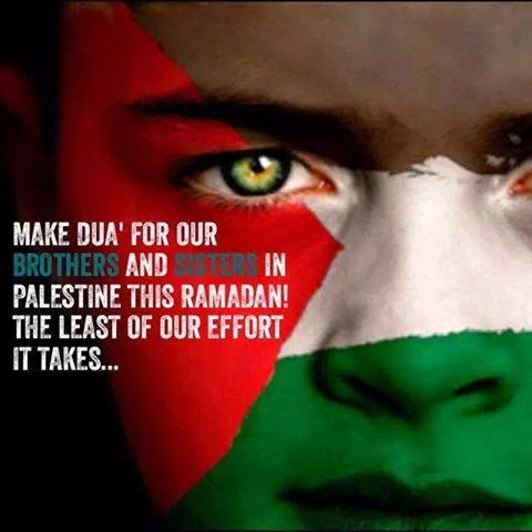MAKE DUA' FOR OUR BROTHERS AND SISTERS IN PALESTINE