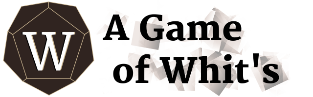 <br><center>A Game of Whit&#39;s</center>