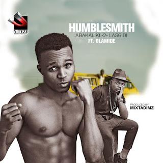 Humblesmith - Abakaliki 2 Lasgidi ft. Olamide