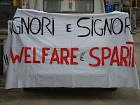 SIGNORI E SIGNORE IL WELFARE E' SPARITO!