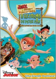 Jake e Os Piratas da Terra do Nunca O Retorno de Peter Pan Online Dublado