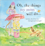 Giveaway - Oh, The Things My Mom Will Do