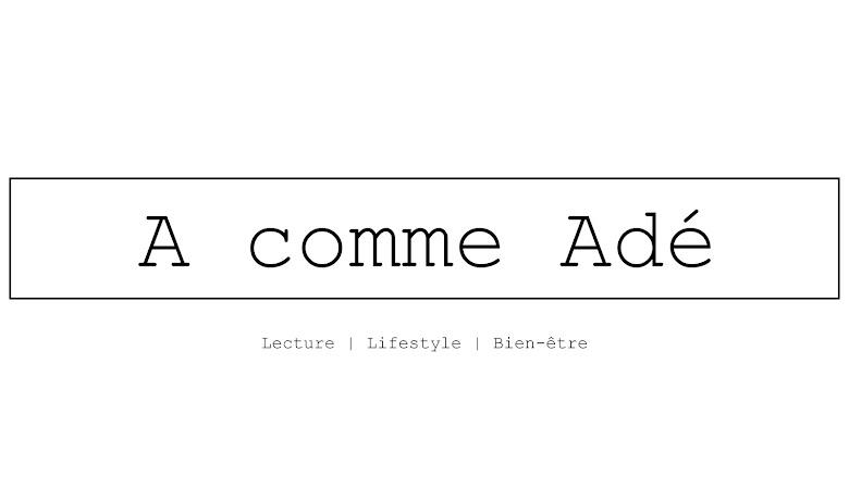 A comme Adé