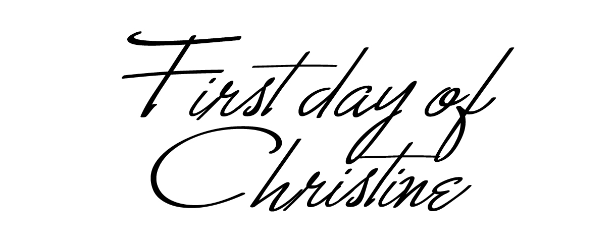 FirstdayofChristine