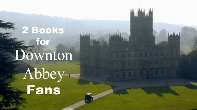 2 Books for Downton Abbey Fans