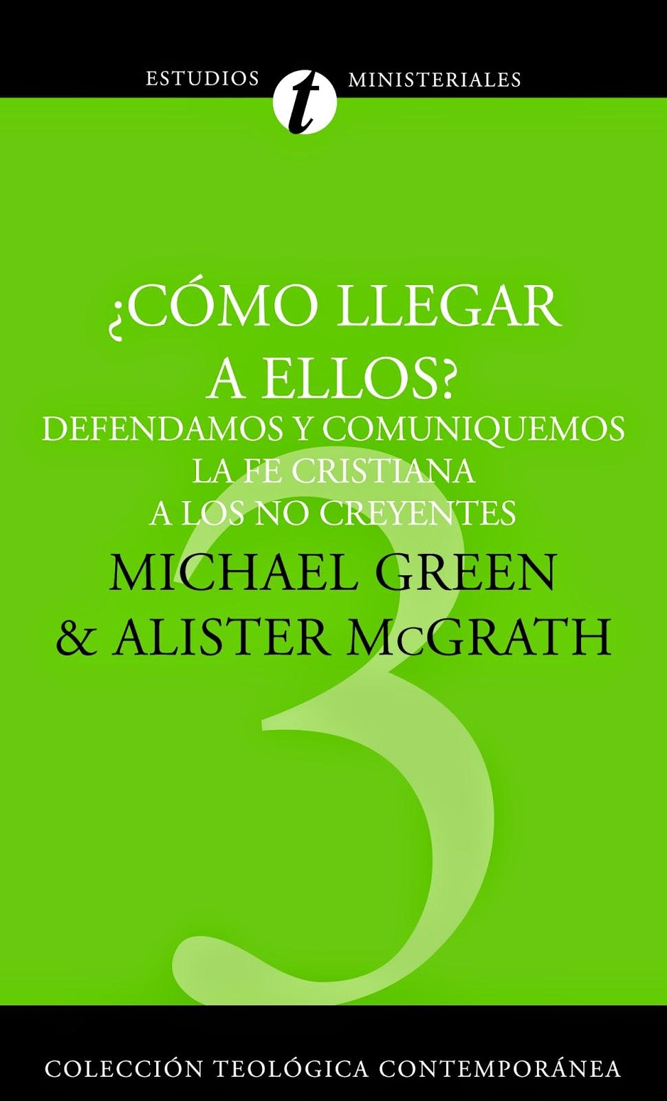 Michael Green & Alister McGrath-¿Cómo Llegar a Ellos?-
