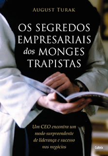 Os Segredos Empresariais dos Monges Trapistas (August Turak)