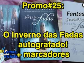 Promo#25: O Inverno das Fadas da Fantasy - Casa da Palavra autografado pela Carolina Munhóz + marcadores