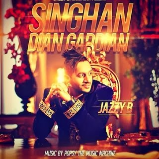 Singhan Dian Gaddian‬ - Jazzy B Mp3 Song