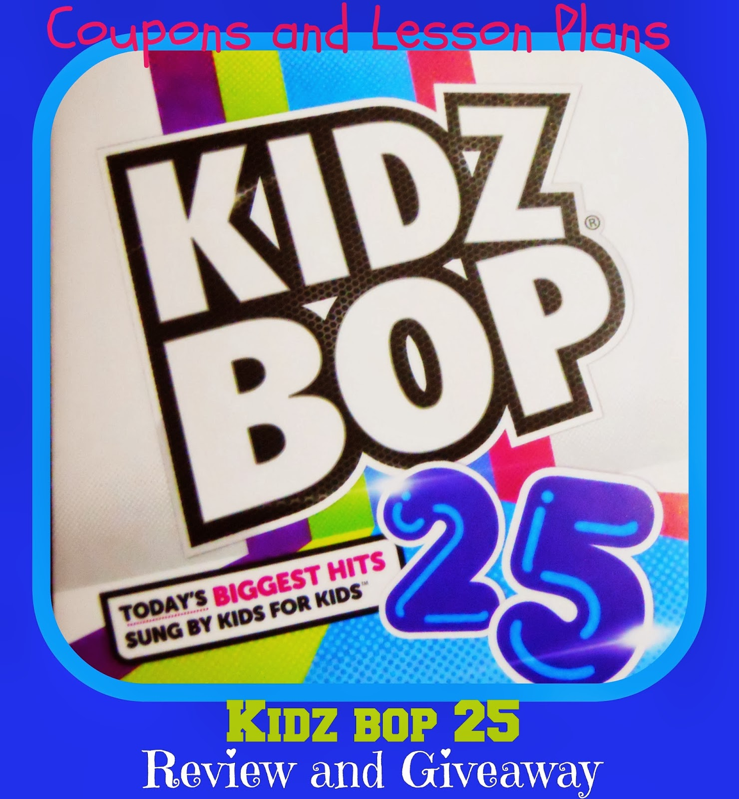 Coupons and Lesson Plans: Rockin\' Out With Kidz Bop 25 ~ Review and ...