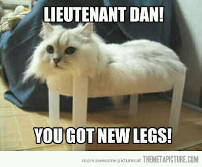Lieutenant Dan, you got new legs!