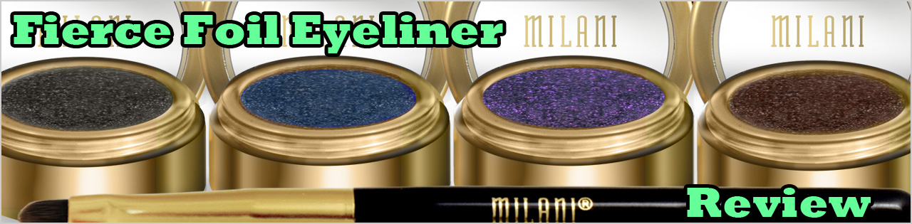 Milani Fierce Foil Eyeliner Review and swatch