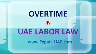 OVERTIME LABOR LAW IN UAE
