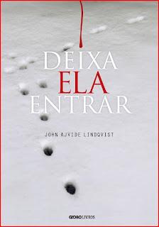Deixa Ela Entrar * John Ajvide Lindqvist